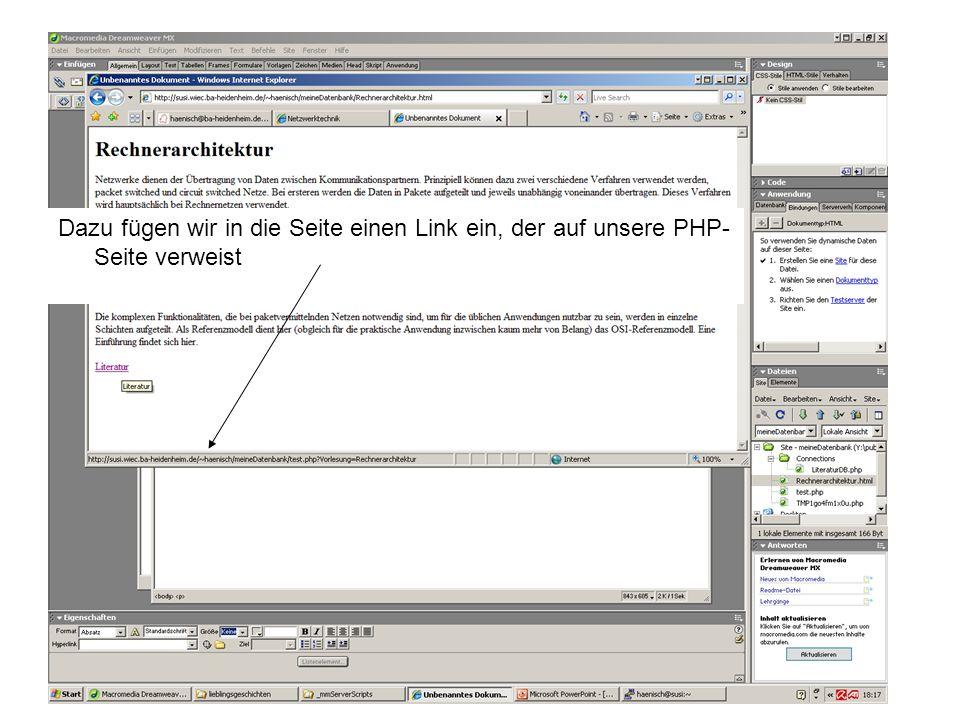 Dazu fügen wir in die Seite einen Link ein, der auf unsere PHP- Seite verweist