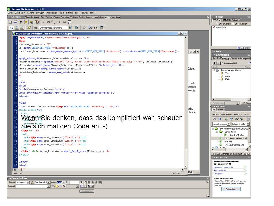 Wenn Sie denken, dass das kompliziert war, schauen Sie sich mal den Code an ;-)