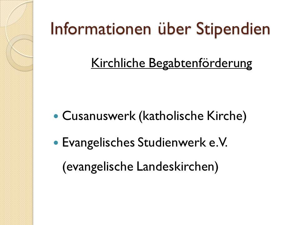 Informationen über Stipendien Kirchliche Begabtenförderung Cusanuswerk (katholische Kirche) Evangelisches Studienwerk e.V.