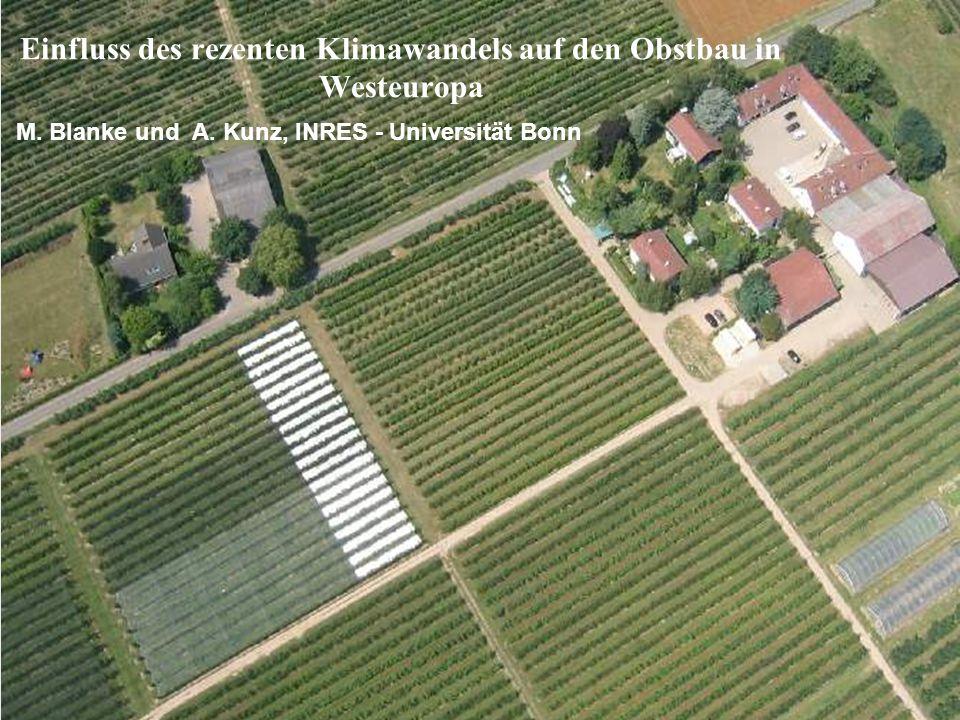 Einfluss des rezenten Klimawandels auf den Obstbau in Westeuropa M. Blanke und A. Kunz, INRES - Universität Bonn