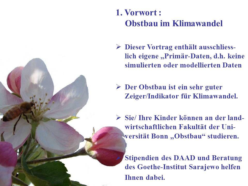 Dr. Michael Blanke, Universität Bonn- Obstbau im Klimawandel Goethe Institut Bihac 24 März 2011 3 1. Vorwort : Obstbau im Klimawandel Dieser Vortrag e