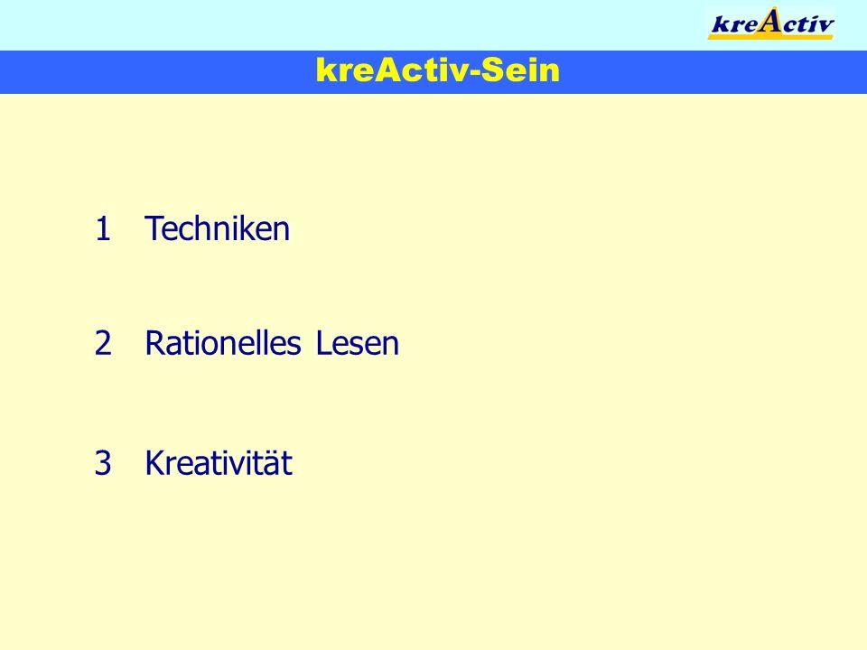 kreActiv-Sein 1Techniken 2Rationelles Lesen 3Kreativität