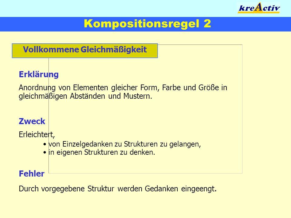 Kompositionsregel 2 Vollkommene Gleichmäßigkeit Erklärung Anordnung von Elementen gleicher Form, Farbe und Größe in gleichmäßigen Abständen und Muster
