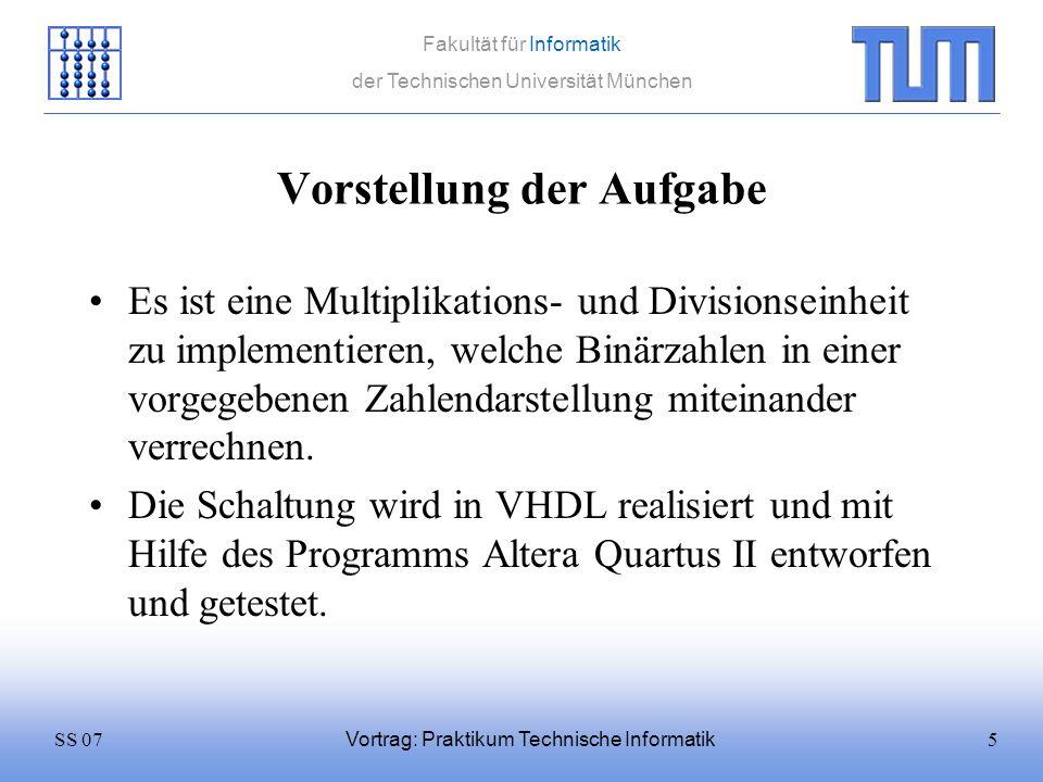 36SS 07 Fakultät für Informatik der Technischen Universität München Vortrag: Praktikum Technische Informatik Dividieren 0100 / 0101 = In1In2 0 Ergebnis 101,,, 000 0010, 1 - 0 0001, 01 Übertragsbit ist 0Subtraktion erfolgreich Ergebnisbit setzen