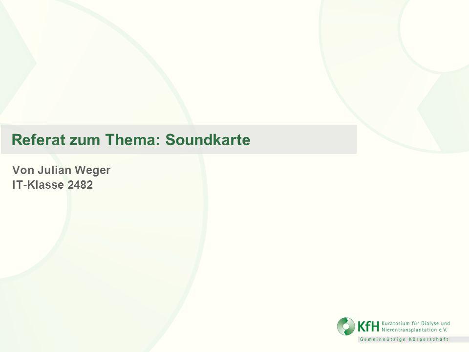 Referat zum Thema: Soundkarte Von Julian Weger IT-Klasse 2482