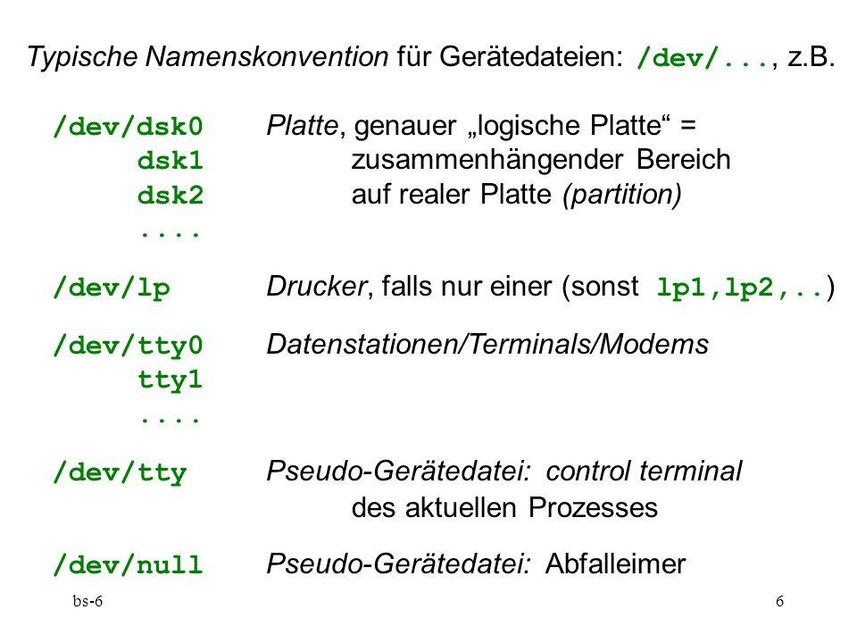 bs-66 Typische Namenskonvention für Gerätedateien: /dev/..., z.B.