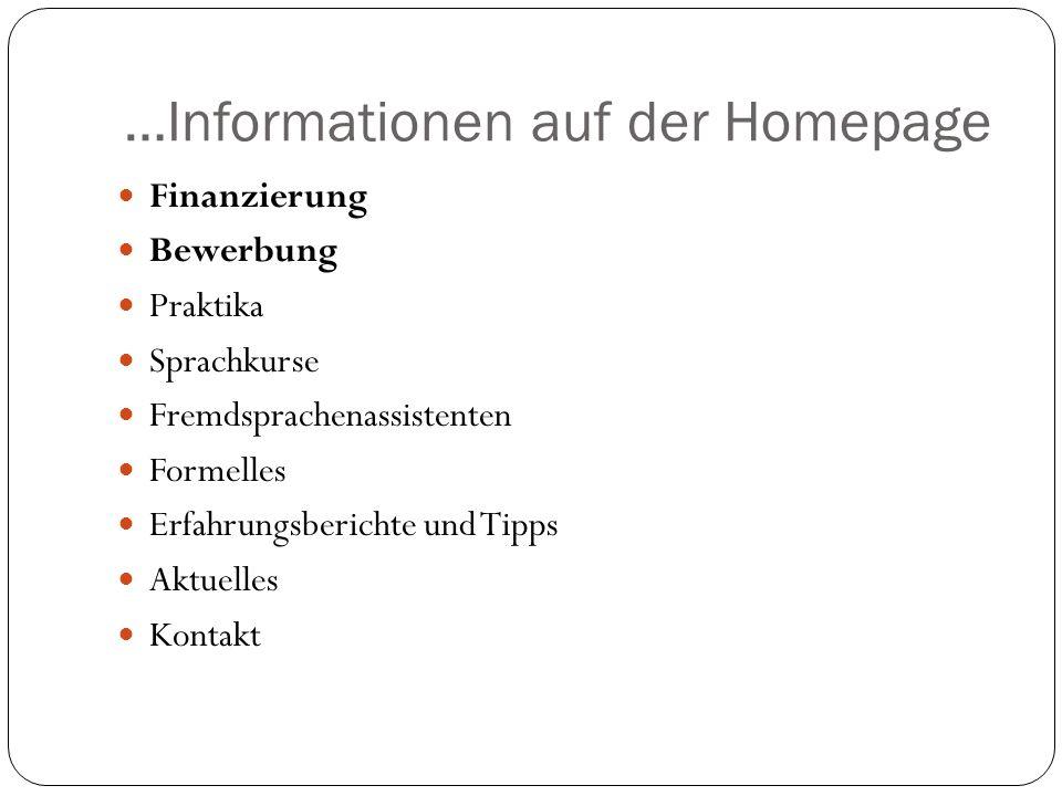 …Informationen auf der Homepage Finanzierung Bewerbung Praktika Sprachkurse Fremdsprachenassistenten Formelles Erfahrungsberichte und Tipps Aktuelles