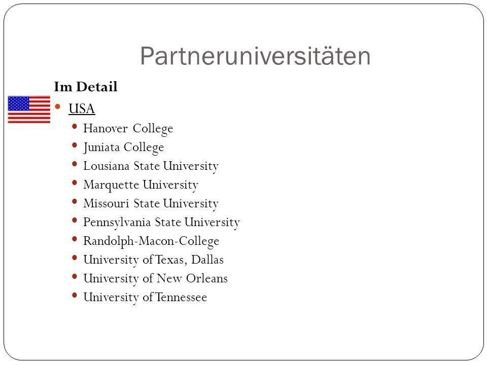 Partneruniversitäten Im Detail USA Hanover College Juniata College Lousiana State University Marquette University Missouri State University Pennsylvan
