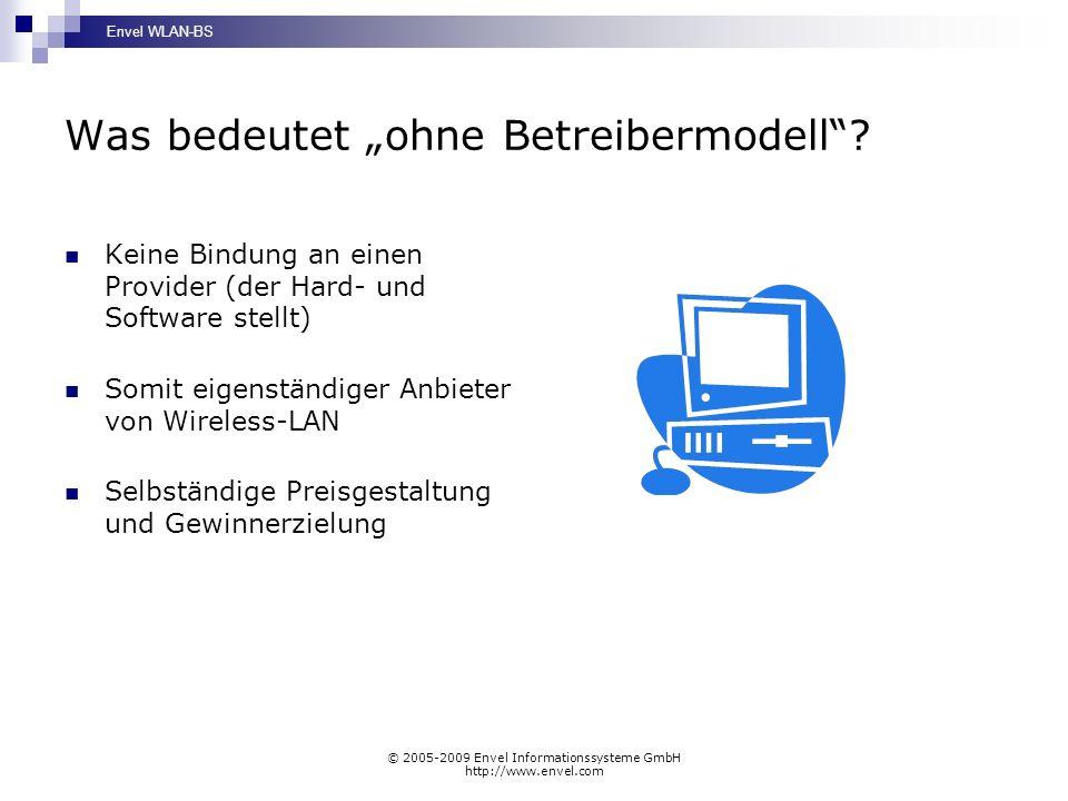 Envel WLAN-BS © 2005-2009 Envel Informationssysteme GmbH http://www.envel.com Kosten-Nutzen-Vergleich von Envel WLAN- BS mit einem Betreibermodell Envel WLAN-BS Keine Vertragsbindung Freie Gestaltung des Preismodells und der Abrechnung Die gesamten Einnahmen gehen direkt an Sie Anbindung an Hotelsoftware möglich Einfache und sichere Zugangstechnik für Gäste WLAN Hard- und Software sind Ihr Eigentum Internetkosten monatlich ca.