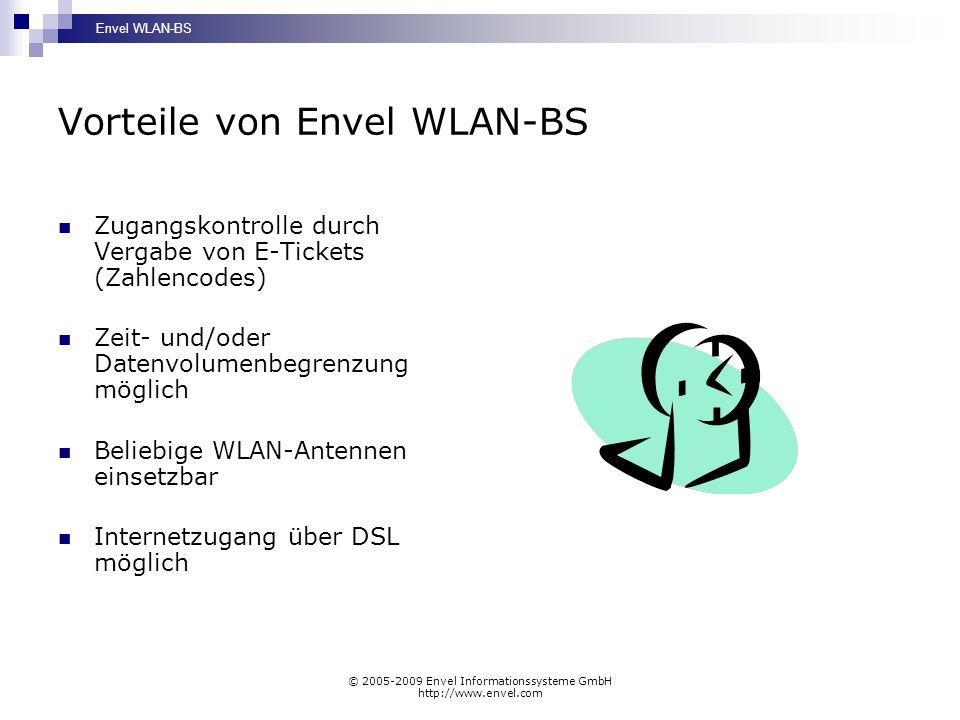 Envel WLAN-BS © 2005-2009 Envel Informationssysteme GmbH http://www.envel.com Vorteile von Envel WLAN-BS Zugangskontrolle durch Vergabe von E-Tickets (Zahlencodes) Zeit- und/oder Datenvolumenbegrenzung möglich Beliebige WLAN-Antennen einsetzbar Internetzugang über DSL möglich