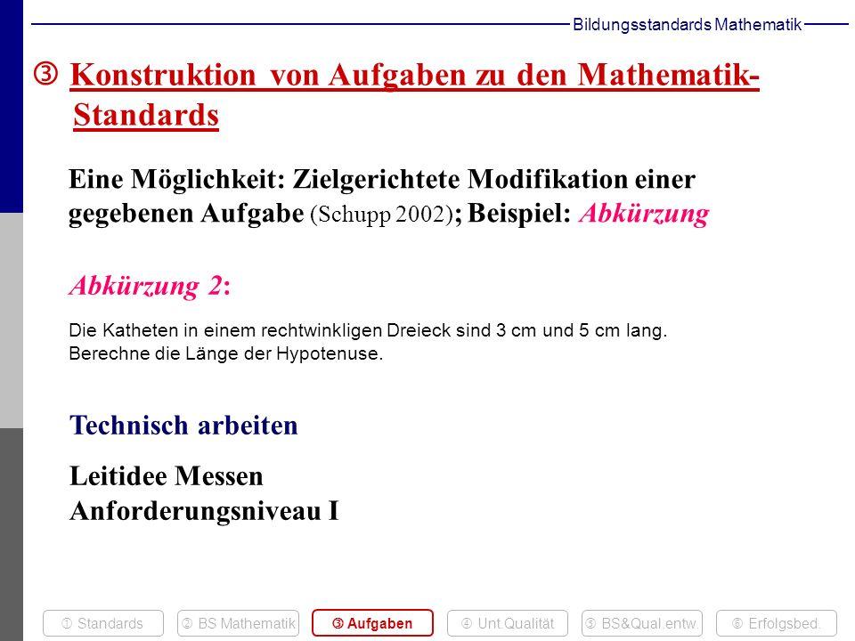 Bildungsstandards Mathematik Abkürzung 2: Die Katheten in einem rechtwinkligen Dreieck sind 3 cm und 5 cm lang.