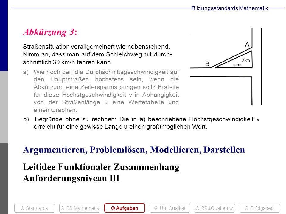 Bildungsstandards Mathematik u km 3 km Abkürzung 3: Straßensituation verallgemeinert wie nebenstehend.