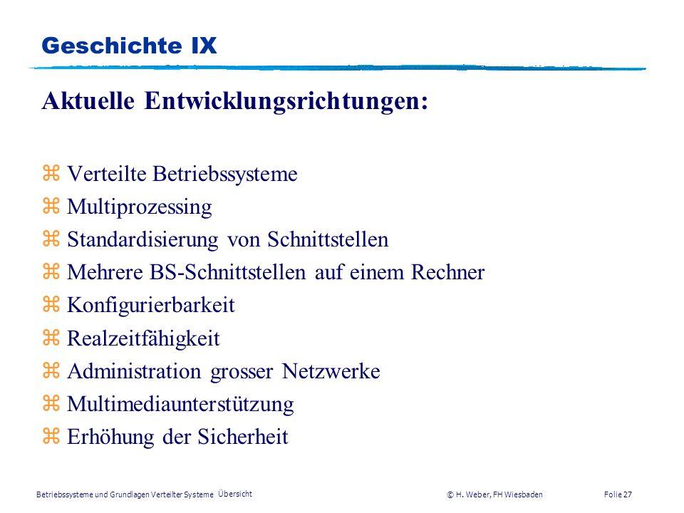 Betriebssysteme und Grundlagen Verteilter Systeme © H. Weber, FH Wiesbaden Übersicht Folie 26 Geschichte VIII 5. Heute: Neue Anwendungen gekennzeichne