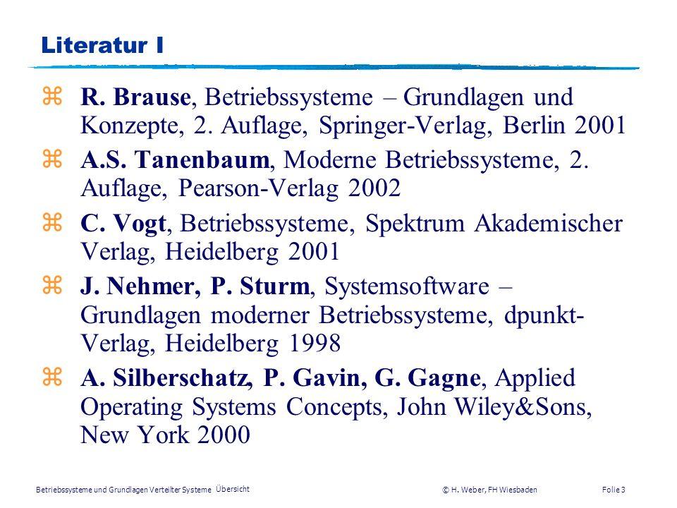 Betriebssysteme und Grundlagen Verteilter Systeme © H. Weber, FH Wiesbaden Übersicht Folie 2 Organisation Leitung: H. Weber Praktikum: Abdellaoui, Adr