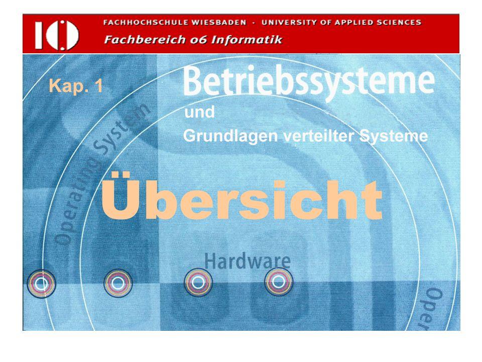 Betriebssysteme und Grundlagen Verteilter Systeme © H. Weber, FH Wiesbaden Übersicht Folie 5 Inhalt der Vorlesung zÜbersicht zProzesse zProzeßsynchron