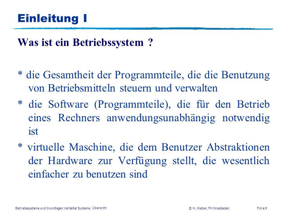 Betriebssysteme und Grundlagen Verteilter Systeme © H. Weber, FH Wiesbaden Übersicht Folie 8 Betriebssystem-Zoo