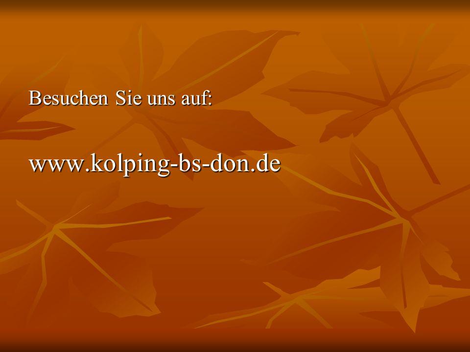 Besuchen Sie uns auf: www.kolping-bs-don.de