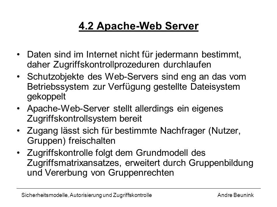 4.2 Apache-Web Server Daten sind im Internet nicht für jedermann bestimmt, daher Zugriffskontrollprozeduren durchlaufen Schutzobjekte des Web-Servers
