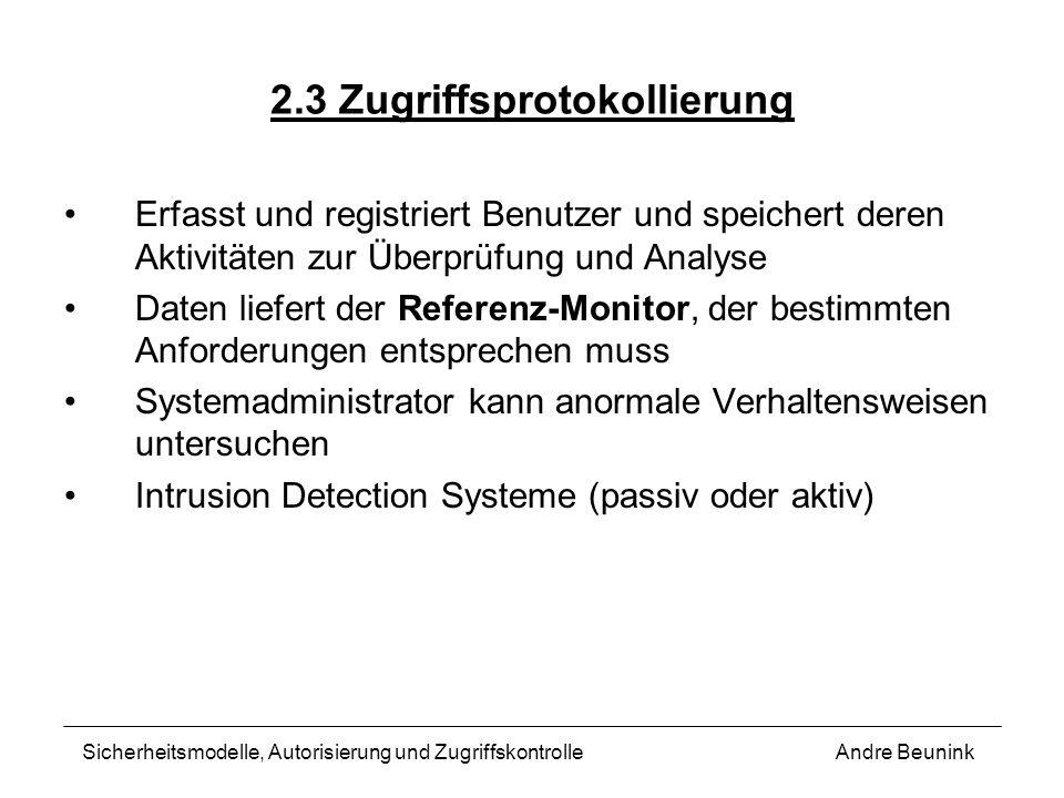 2.3 Zugriffsprotokollierung Erfasst und registriert Benutzer und speichert deren Aktivitäten zur Überprüfung und Analyse Daten liefert der Referenz-Mo