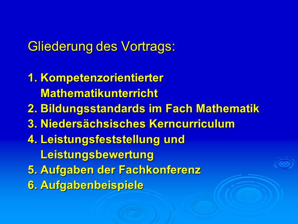 Gliederung des Vortrags: 1. Kompetenzorientierter Mathematikunterricht Mathematikunterricht 2. Bildungsstandards im Fach Mathematik 3. Niedersächsisch