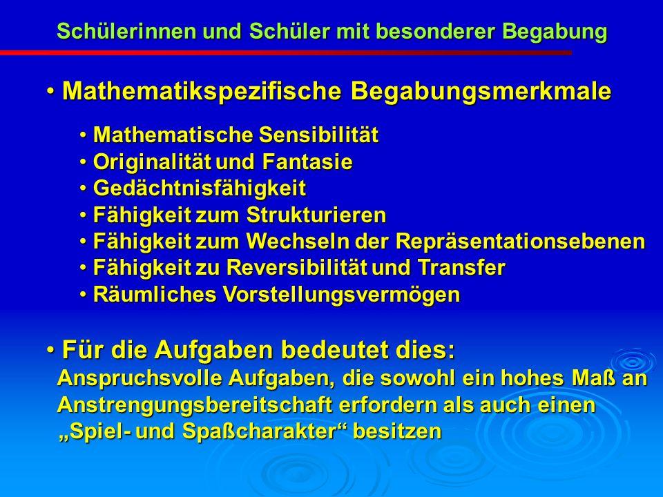 Schülerinnen und Schüler mit besonderer Begabung Mathematikspezifische Begabungsmerkmale Mathematikspezifische Begabungsmerkmale Mathematische Sensibi