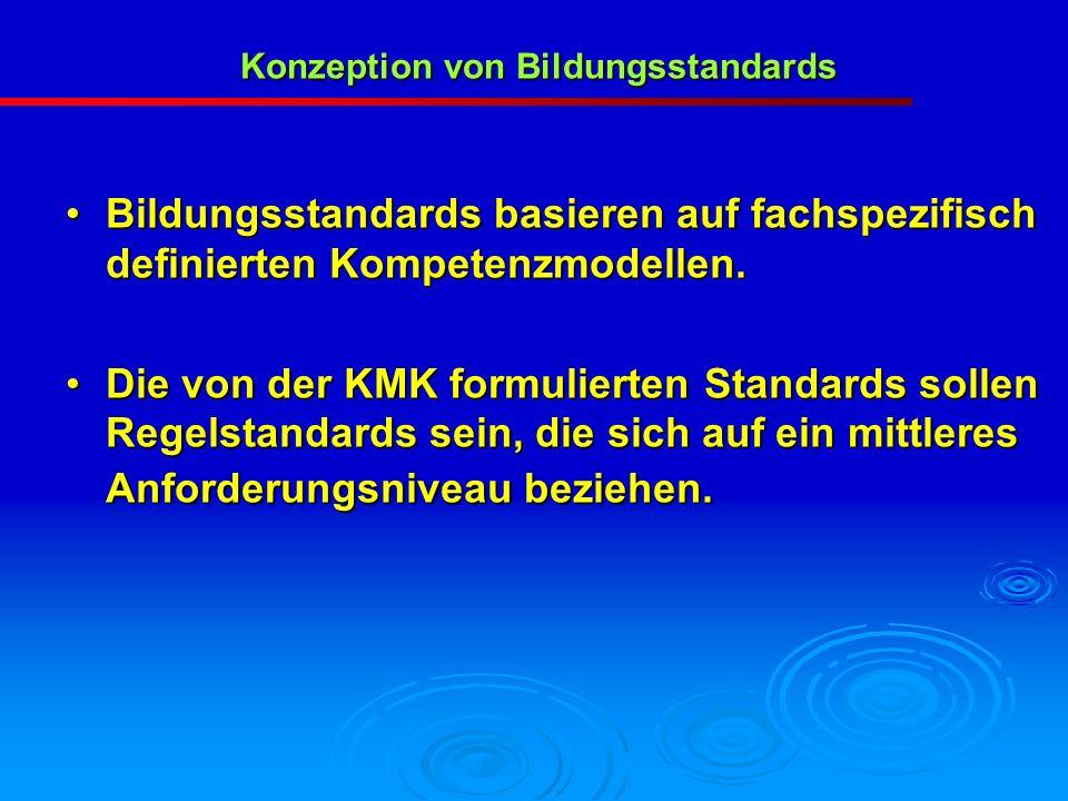 Konzeption von Bildungsstandards Konzeption von Bildungsstandards Bildungsstandards basieren auf fachspezifisch definierten Kompetenzmodellen.Bildungs