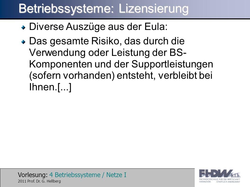 Vorlesung: 4 Betriebssysteme / Netze I 2011 Prof. Dr.
