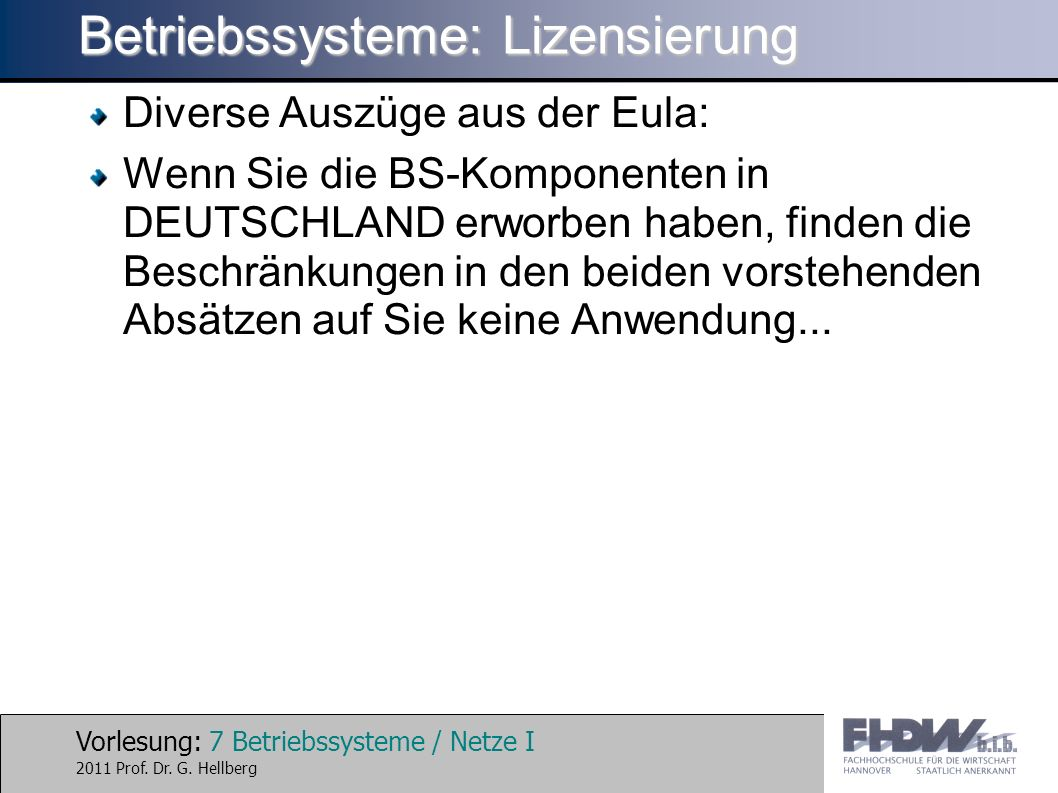 Vorlesung: 8 Betriebssysteme / Netze I 2011 Prof.Dr.