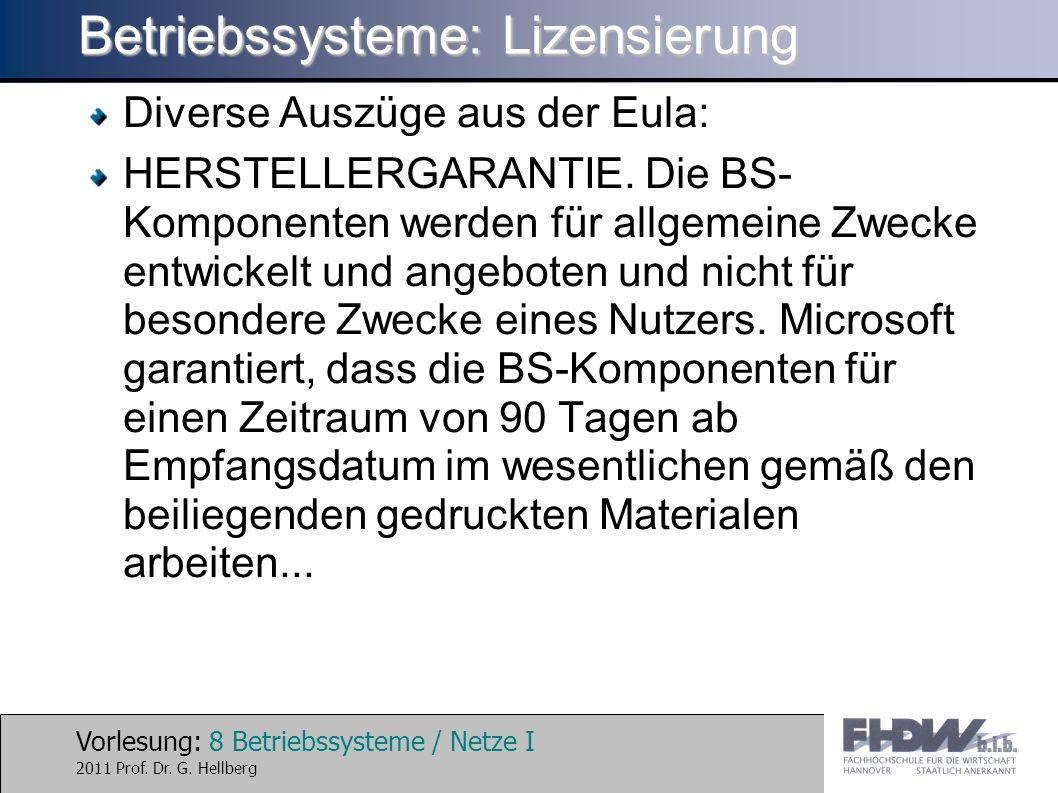 Vorlesung: 8 Betriebssysteme / Netze I 2011 Prof. Dr.