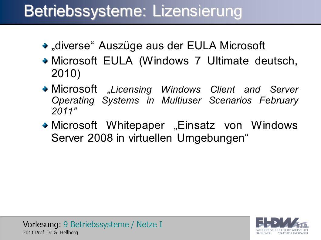 Vorlesung: 9 Betriebssysteme / Netze I 2011 Prof. Dr.