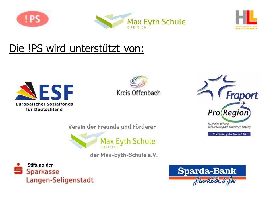 Die !PS wird unterstützt von: Stiftung der Verein der Freunde und Förderer der Max-Eyth-Schule e.V.