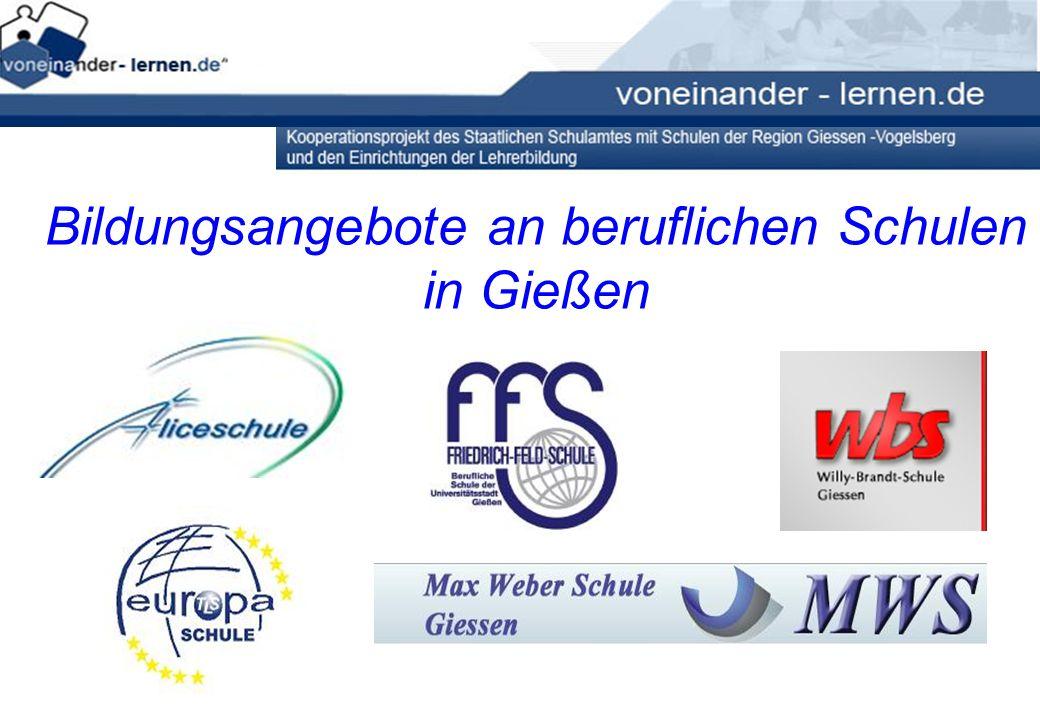 Aliceschule Friedrich-Feld-Schule Max-Weber-Schule Theodor-Litt-Schule Willy-Brandt-Schule 5 berufliche Schulen in Gießen