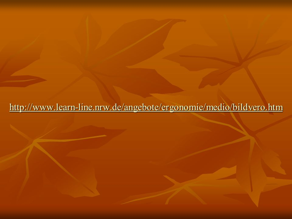 http://www.learn-line.nrw.de/angebote/ergonomie/medio/bildvero.htm