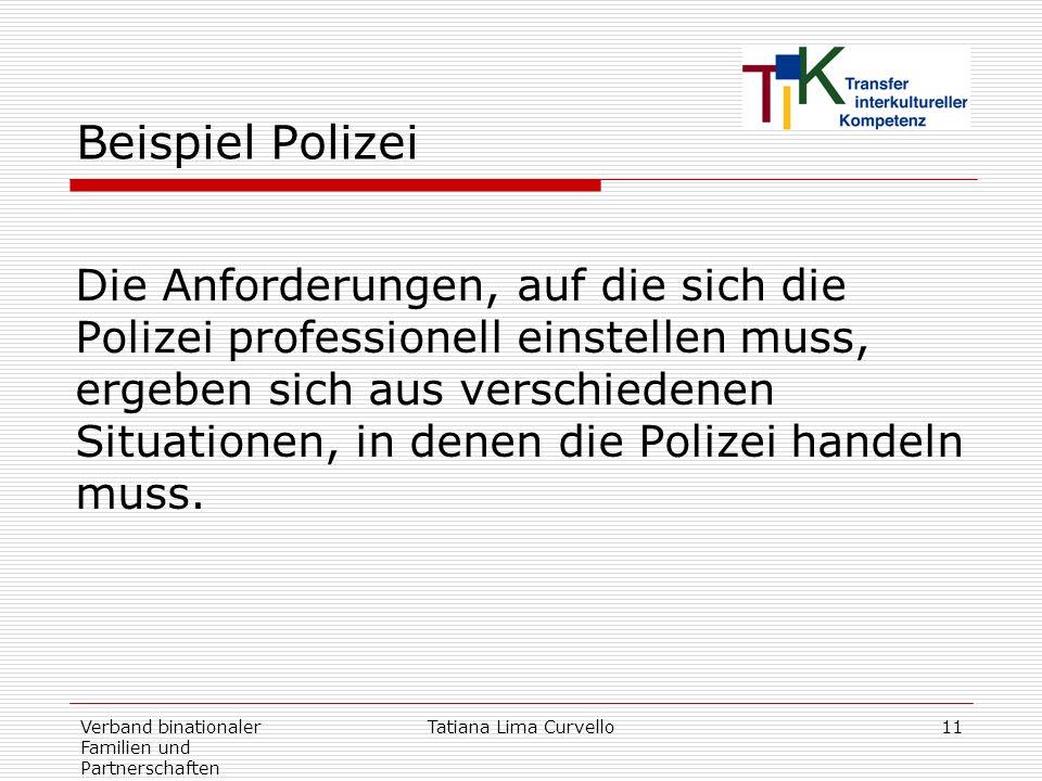 Verband binationaler Familien und Partnerschaften Tatiana Lima Curvello11 Beispiel Polizei Die Anforderungen, auf die sich die Polizei professionell e