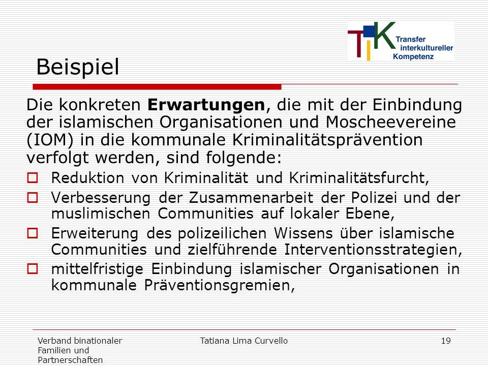 Verband binationaler Familien und Partnerschaften Tatiana Lima Curvello19 Beispiel Die konkreten Erwartungen, die mit der Einbindung der islamischen O