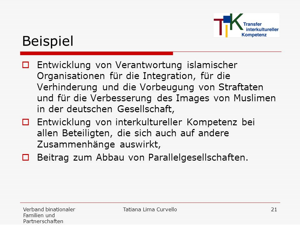 Verband binationaler Familien und Partnerschaften Tatiana Lima Curvello21 Beispiel Entwicklung von Verantwortung islamischer Organisationen für die In