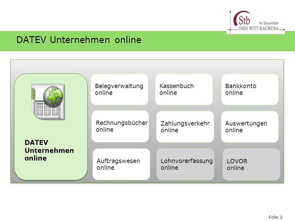 Folie 2 Ihr Logo DATEV Unternehmen online Belegverwaltung online Kassenbuch online DATEV Unternehmen online Zahlungsverkehr online Auftragswesen onlin