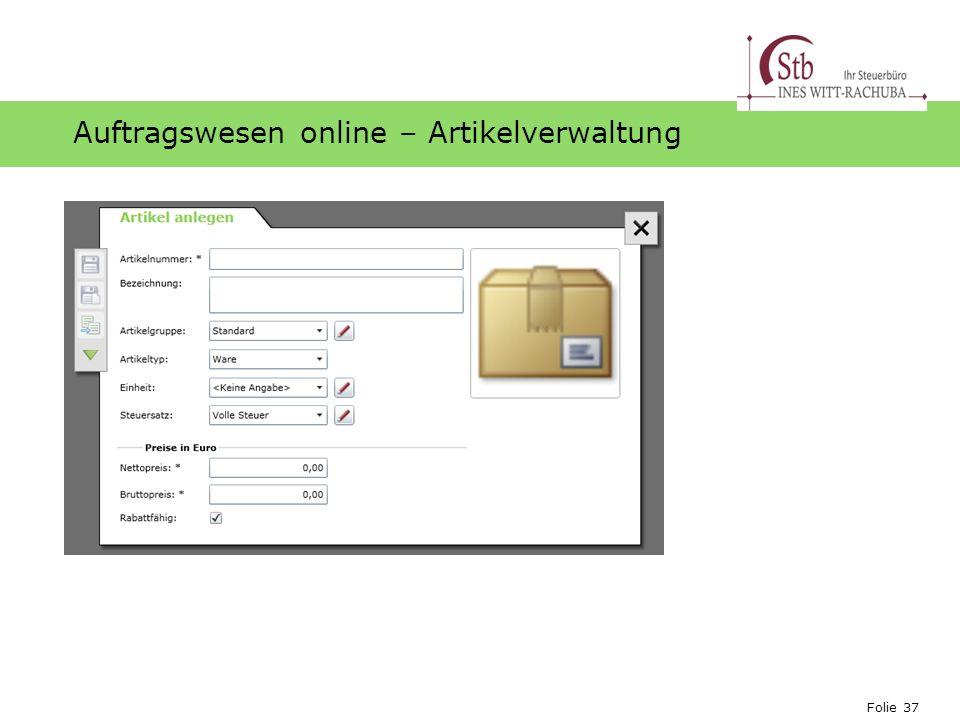 Folie 37 Ihr Logo Auftragswesen online – Artikelverwaltung