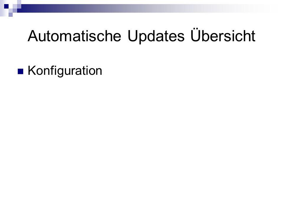 Automatische Updates Übersicht Konfiguration