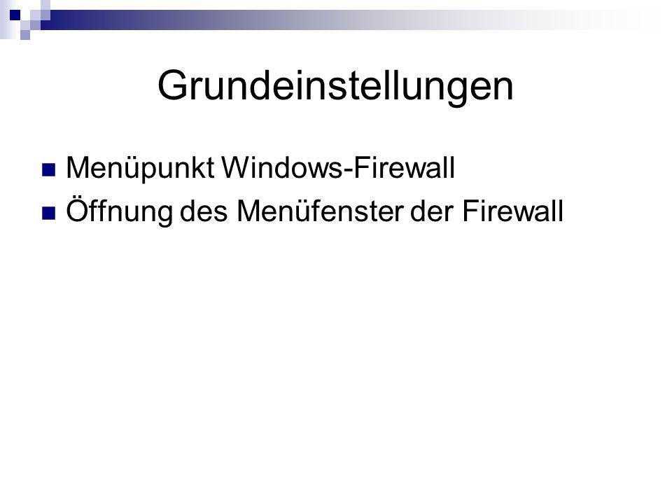 Grundeinstellungen Menüpunkt Windows-Firewall Öffnung des Menüfenster der Firewall