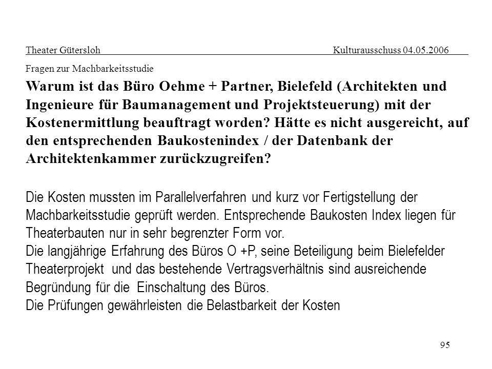 95 Theater Gütersloh Kulturausschuss 04.05.2006 Fragen zur Machbarkeitsstudie Warum ist das Büro Oehme + Partner, Bielefeld (Architekten und Ingenieur