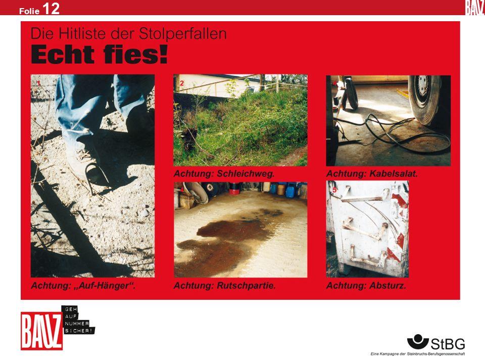 Folie 11 Zum Thema Stolpern und Stürzen Kleine Ursache – große Wirkung Stolperunfälle entstehen beim Gehen, Laufen oder Steigen. Jemand verliert den H
