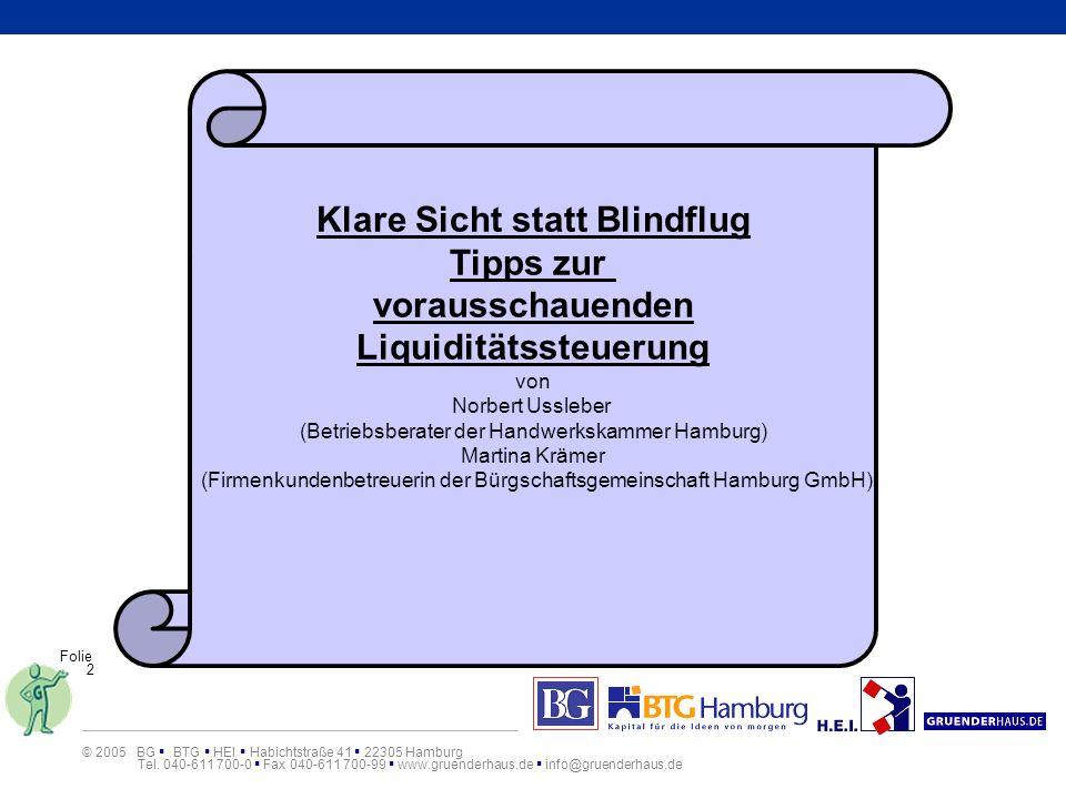 © 2005 BG BTG HEI Habichtstraße 41 22305 Hamburg Tel.