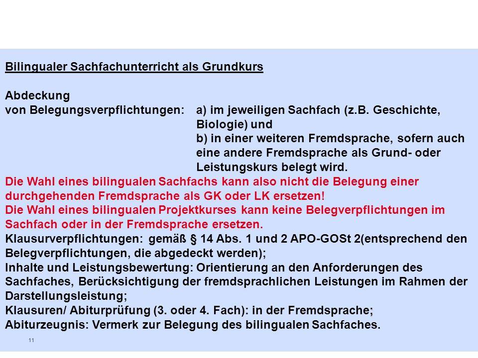 11 Bilingualer Sachfachunterricht als Grundkurs Abdeckung von Belegungsverpflichtungen: a) im jeweiligen Sachfach (z.B.