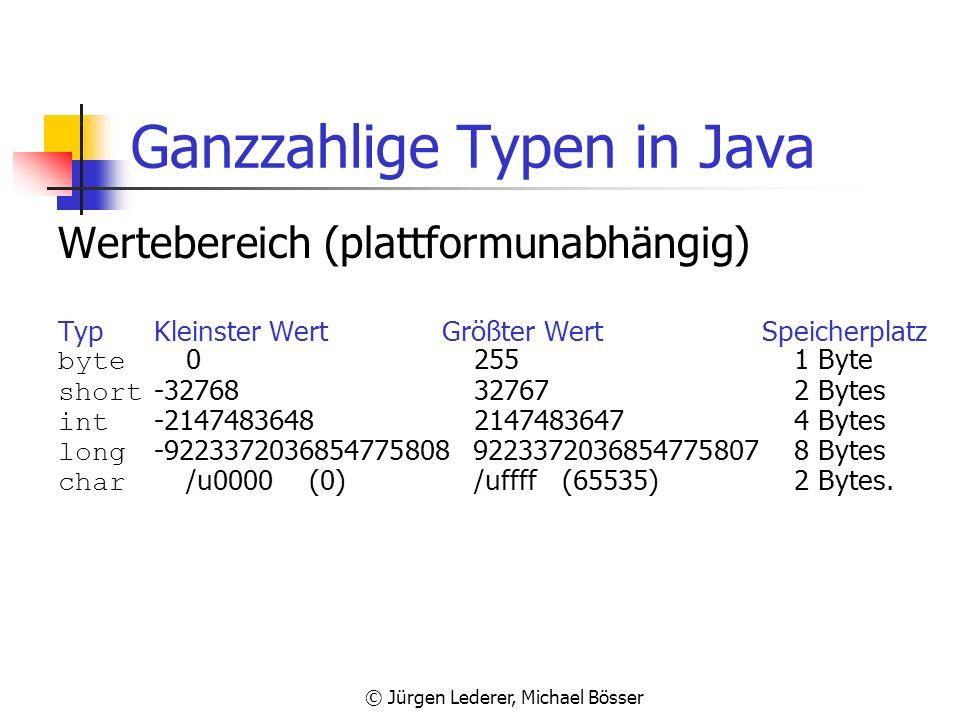 © Jürgen Lederer, Michael Bösser Der Typ bool in Java Der Java-Typ bool Wertebereich (plattformunabhängig) true oder false (boolesche Literale) Binäre