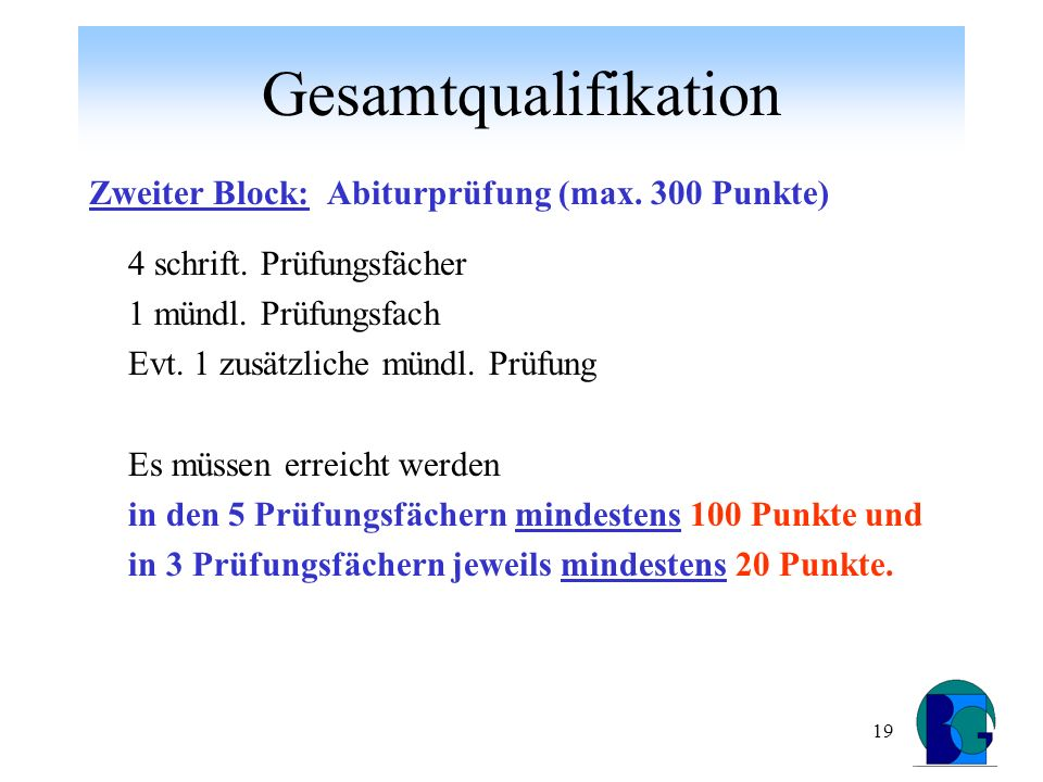 19 Gesamtqualifikation Zweiter Block: Abiturprüfung (max.