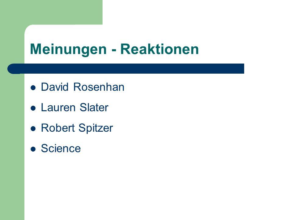 Meinungen - Reaktionen David Rosenhan Lauren Slater Robert Spitzer Science