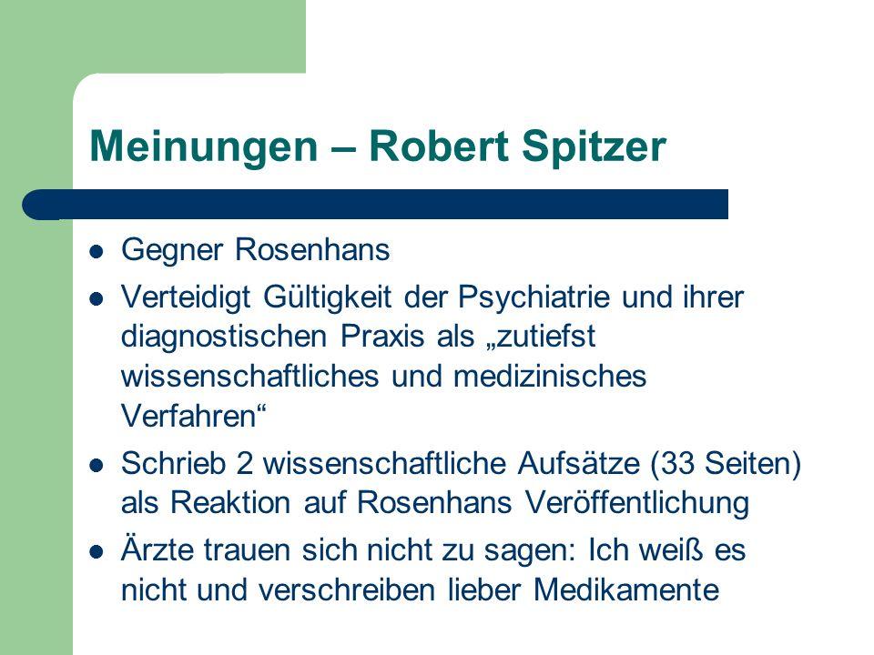 Meinungen – Robert Spitzer Gegner Rosenhans Verteidigt Gültigkeit der Psychiatrie und ihrer diagnostischen Praxis als zutiefst wissenschaftliches und