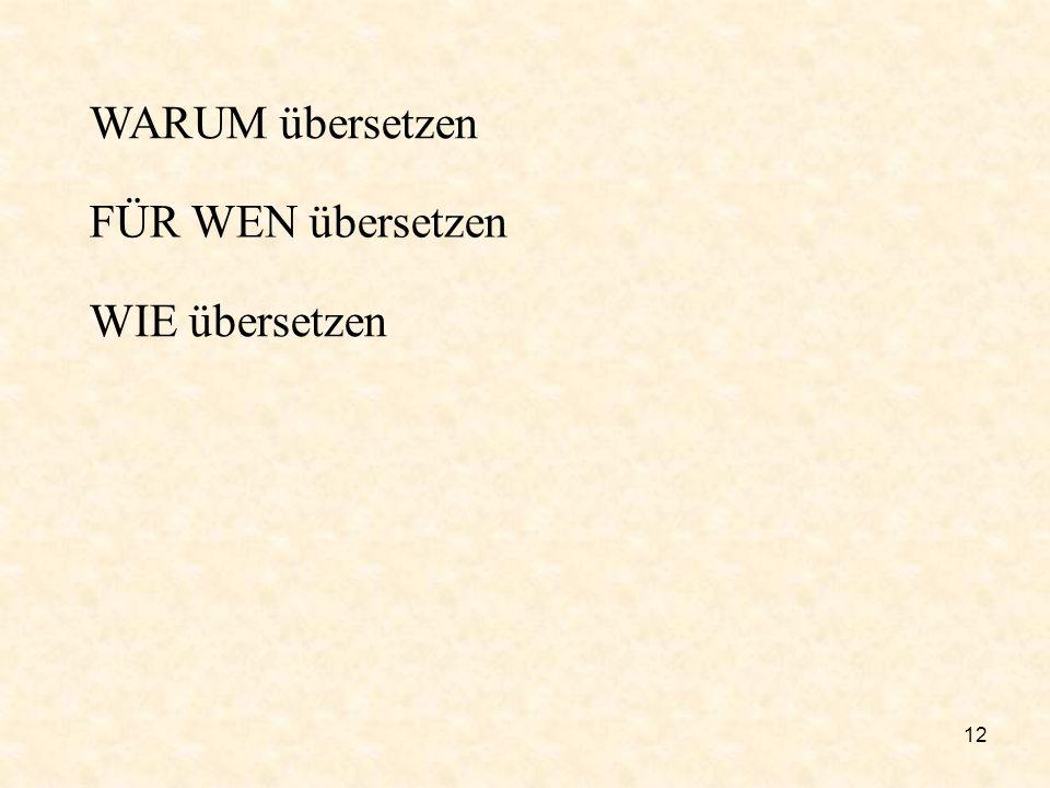 12 WARUM übersetzen WIE übersetzen FÜR WEN übersetzen