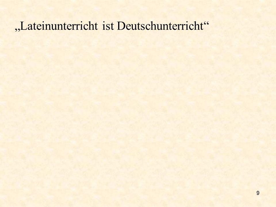 9 Lateinunterricht ist Deutschunterricht
